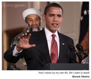 E eu juro pela minha própria vida: Bin Laden está morto!